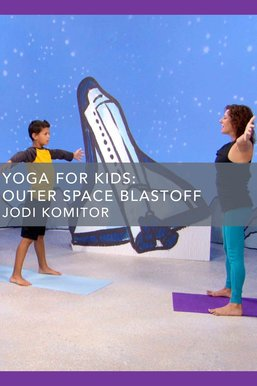 Yoga for Kids: Outer Space Blastoff