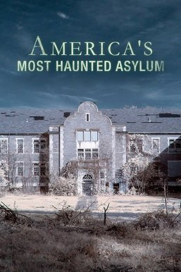 America's Most Haunted Asylum