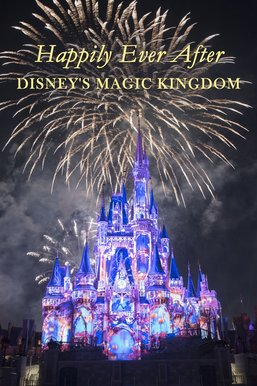 Happily Ever After: Disney's Magic Kingdom
