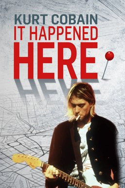 Kurt Cobain: It Happened Here