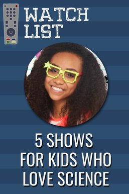 Shows for Kids Who Love Science