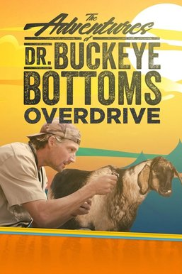 The Adventures of Dr. Buckeye Bottoms: Overdrive