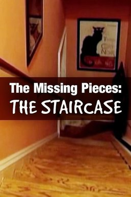 The Missing Pieces: The Staircase
