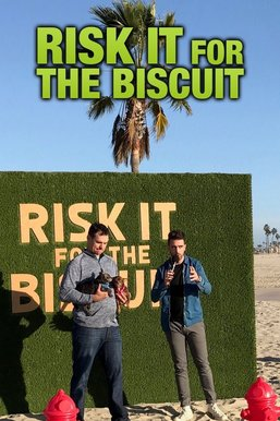 Risk It for the Biscuit