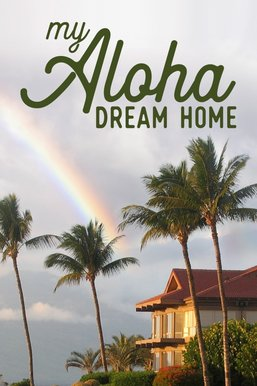My Aloha Dream Home