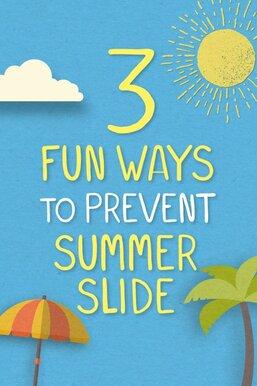 3 Ways to Prevent Summer Slide