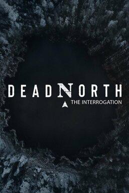 Dead North: The Interrogation