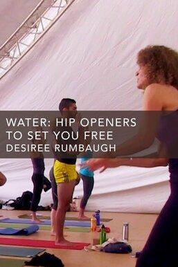 Water: Hip Openers