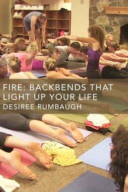 Fire: Backbends