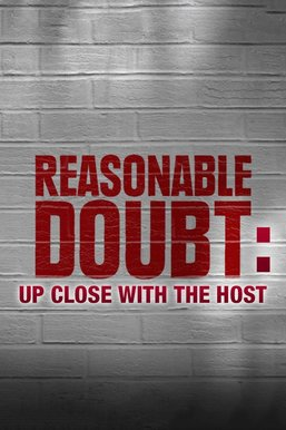 Reasonable Doubt: Up Close With the Host