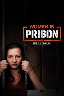 Women in Prison: Real Talk