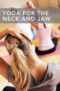 Yoga for the Neck and Jaw