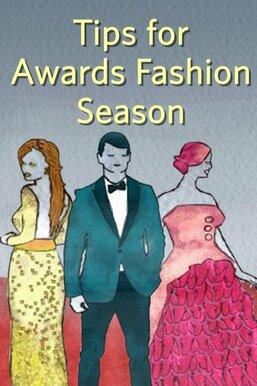 Tips for Awards Fashion Season
