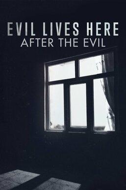 Evil Lives Here: After the Evil