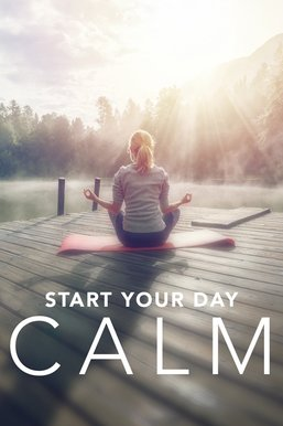 Start Your Day Calm & Centered