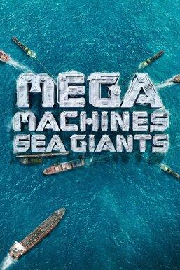 Mega Machines: Sea Giants