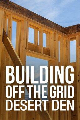 Building Off the Grid: Desert Den