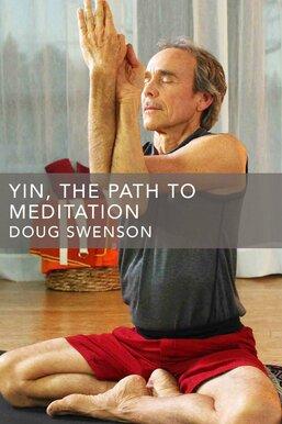 Yin: The Path to Meditation
