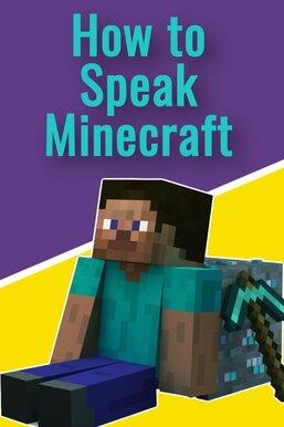 How to Speak Minecraft