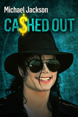 Michael Jackson: Cashed Out