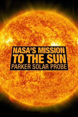 NASA's Mission to the Sun: Parker Solar Probe