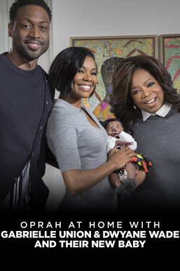 Oprah at Home With Gabrielle Union, Dwyane Wade & Their New Baby