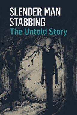 Slender Man Stabbing: The Untold Story