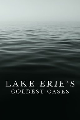 Lake Erie's Coldest Cases