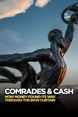 Comrades & Cash: How Money Found Its Way Through the Iron Curtain