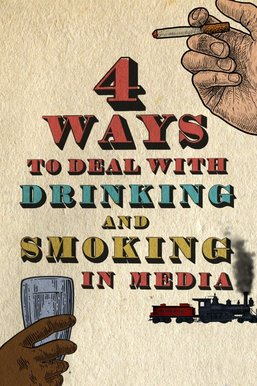 Drinking & Smoking in Media