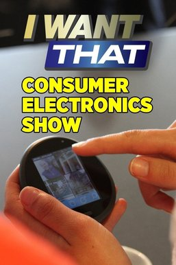 I Want That: Consumer Electronics Show