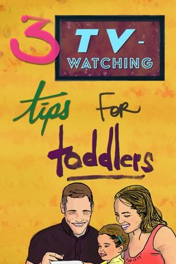 TV Tips for Toddlers