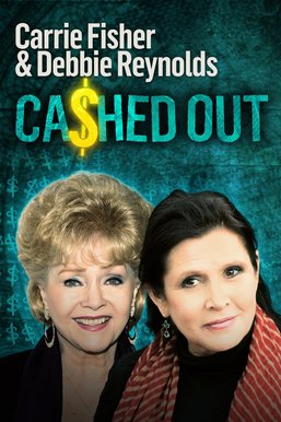Debbie Reynolds & Carrie Fisher: Cashed Out