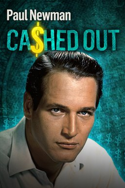 Paul Newman: Cashed Out