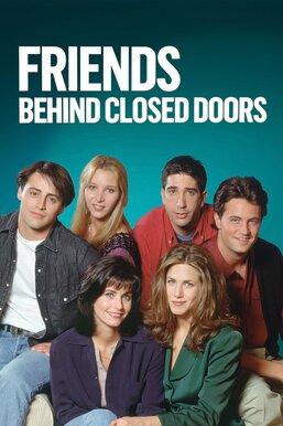 Friends: Behind Closed Doors