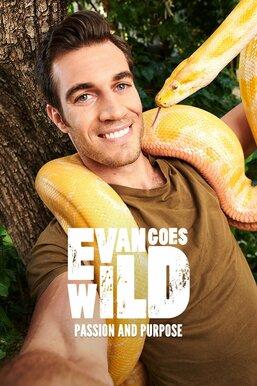 Evan Goes Wild: Passion and Purpose
