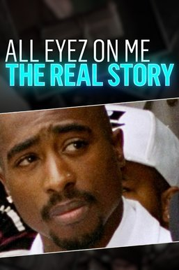 All Eyez on Me: The Real Story