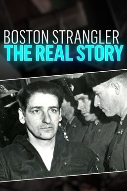 Boston Strangler: The Real Story