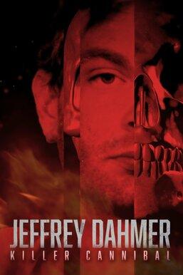 Jeffrey Dahmer: Killer Cannibal