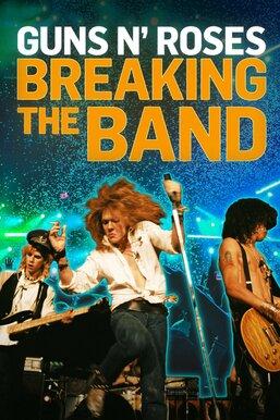 Guns n' Roses: Breaking the Band