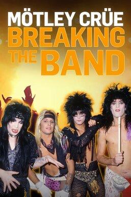 Motley Crue: Breaking the Band