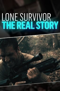 Lone Survivor: The Real Story