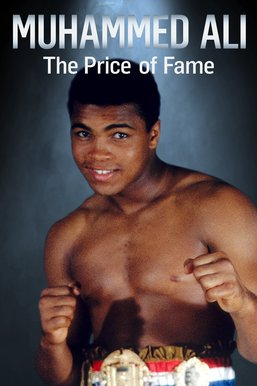 Muhammad Ali: The Price of Fame