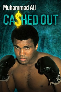 Muhammad Ali: Cashed Out