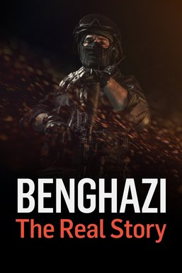 Benghazi: The Real Story