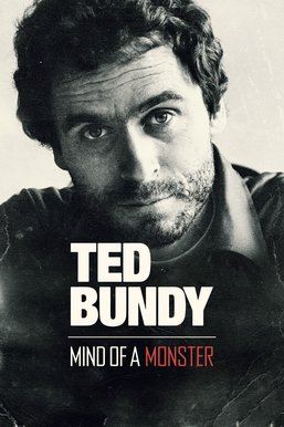 Ted Bundy: Mind of a Monster