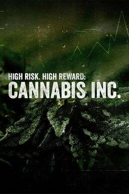 High Risk. High Reward: Cannabis Inc.