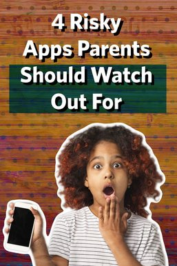 4 Popular (But Risky) Apps Parents Should Watch Out For