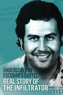 Undercover in Escobar's Cartel: Real Story of the Infiltrator