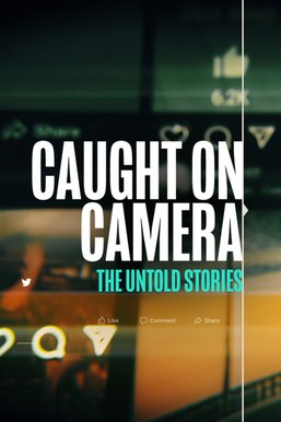 Caught on Camera: Untold Stories